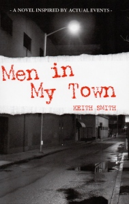Men in My Town by Keith Smith. Based on Actual Events.
